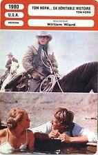Movie Card. Fiche Cinéma. Tom Horn... sa véritable histoire (USA) 1980 W. Wiard