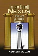 The Law-Growth Nexus: The Rule of Law And Economic Development by Dam, Kenneth