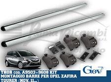 A9503+9608 GEV BARRE THOR ALLUMINIO+KIT OPEL ZAFIRA TOURER 11> CORRIMANO BASSO