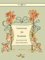 Language of Flowers - Illustrated by Kate Greenaway (Hardback or Cased Book)