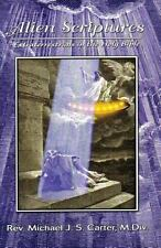 Alien Scriptures: Extraterrestrials in the Holy Bible (Paperback or Softback)