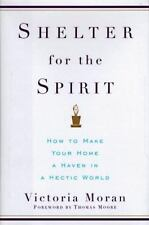 Shelter for the Spirit: How to Make Your Home a Haven in a Hectic-ExLibrary