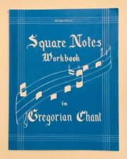 Square Notes Workbook in Gregorian Chant Revised Edition 1968