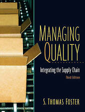 Managing Quality: Integrating the Supply Chain, Foster, S. Thomas, Used; Very Go