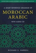 A Short Reference Grammar Of Moroccan Arabic (georgetown Classics In Arabic L...