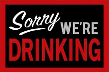 Sorry We're Drinking Funny Red Vintage Retro Style Metal Sign Pub Shed Mancave