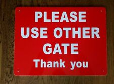 Please Use Other Gate Sign 40cm x 30cm Rigid 5mm thick Plastic Superior Quality
