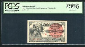 "1893 WORLD'S COLUMBIAN EXPOSITION TICKET CHICAGO, IL ""CHIEF"" PCGS GEM UNC-67PPQ"