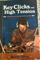 KEY CLICKS AND HIGH TENSION A Saga of Wireless Telegraphy in Peace and War