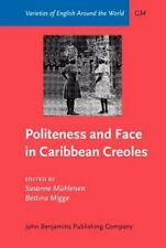 Politeness and Face in Caribbean Creoles (Varieties of English Around the World)