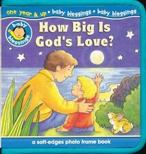 How Big is Gods Love: a Soft-edges Photo Frame Book (Baby Blessings) by Sally L