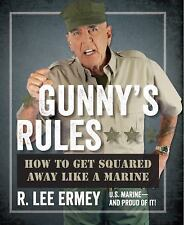 Gunny's Rules: How to Get Squared Away Like a Marine by Ermey, R. Lee