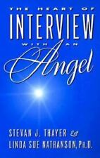 New, The Heart of Interview With an Angel, Nathanson, Linda Sue,Thayer, Stevan J