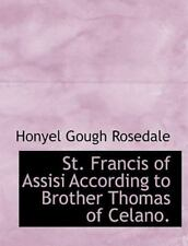 St. Francis Of Assisi According To Brother Thomas Of Celano. (latin Edition):...