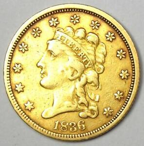 1836 Classic Gold Quarter Eagle $2.50 - XF Details (EF) - Rare Coin!