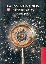 La investigación apasionada (Seccion De Obras De Ciencia Y Tecnologia) (Spanish