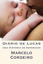 Diário de Lucas : Uma Historia de Superação by Marcelo Cordeiro (2015,...