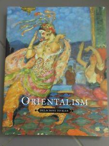 Orientalism - Delacroix to Klee - Roger Bejamin Editor - Art Galery of NSW 2003