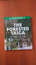 A World of Biomes: The Forested Taiga : A Web of Life by Philip Johansson (2004…