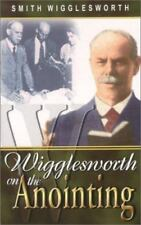 Wigglesworth on the Anointing by Smith Wigglesworth (2000, Paperback)