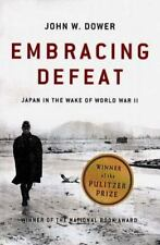 Embracing Defeat : Japan in the Wake of World War II by John W. Dower (1999)