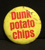 Vintage DUNK POTATO CHIPS Yellow Advertising Metal Button Pin