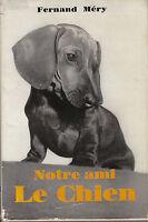 Livre animalier notre ami le chien Fernand Méry book
