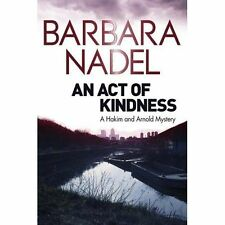 An Act of Kindness: A Hakim and Arnold Mystery, Nadel, Barbara, New Book