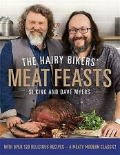 The Hairy Bikers' Meat Feasts: With Over 120 Delicious Recipes - A Meaty Modern Classic by Si King, Dave Myers, Hairy Bikers (Hardback, 2015)