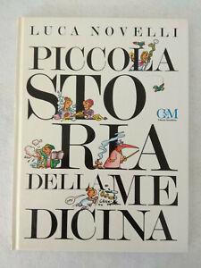PICCOLA STORIA DELLA MEDICINA / Luca Novelli