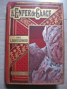 L'enfer de Glace Louis BOUSSENARD Flammarion ENGEL CLERISSE