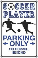 """Metal Sign Soccer Player Parking Only Kicked 8"""" x 12"""" Aluminum S408"""