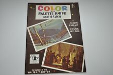 Walter T. Foster Color with Palette Knife and Brush by Merlin Instruction Book