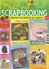 PASSION SCRAPBOOKING N°22 SCRAP EUROPEEN / SCRAP AMERICAIN / +30 MODELES INEDITS