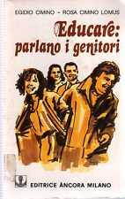 G13 Educare: parlano i genitori Egidio Cimino Ed. Ancora 1979