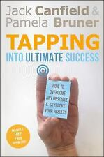 Tapping into Ultimate Success : How to Overcome Any Obstacle and Skyrocket...