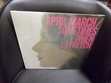 April March Sometimes When I Stretch LP NEW vinyl