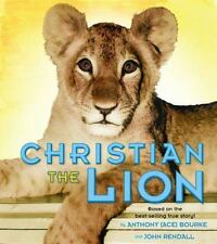 Christian the Lion by Rendall, John, Bourke, Anthony, Good Book