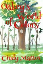 Oakey's World of Colors by Cindy Mattox (2016, Paperback)