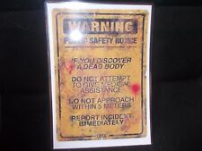 FUNNY A5 LAMINATED SIGN  WARNING PUBLIC SAFETY NOTICE IF YOU DISCOVER A BODY