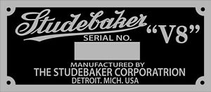 STUDEBAKER V8 VIN MODEL SERIAL NUMBER DATA PLATE ID TAG CAN CHANGE 4 YOU EIGHT