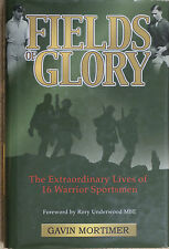 FIELDS OF GLORY The Extraordinary Lives of 16 Warrior Sportsmen