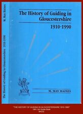 """""""HISTORY OF GUIDING IN GLOUCESTERSHIRE 1910-1990"""" - 1991 Girl Guide Book"""