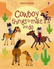 Cowboy Things to Make and Do by Emily Bone (Paperback, 2014)