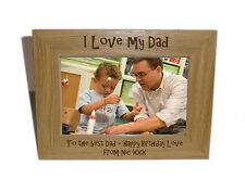 I Love My Dad Wooden Photo Frame 6 x 4 - Personalise this frame - Free Engraving