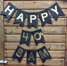 BOYS HAPPY 40TH BIRTHDAY BANNER BLACK AND GOLD PARTY BUNTING ANY SINGLE NAME