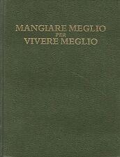 MANGIAR MEGLIO PER VIVERE MEGLIO - SELEZIONE DAL READER'S DIGEST