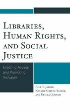 LIBRARIES, HUMAN RIGHTS, AND SOCIAL JUSTICE - JAEGER, PAUL T./ TAYLOR, NATALIE G