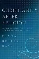 New ListingChristianity After Religion: The End of Church and the Birth of a New Spiritual