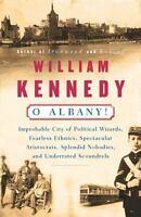 O Albany! by Kennedy, William J.